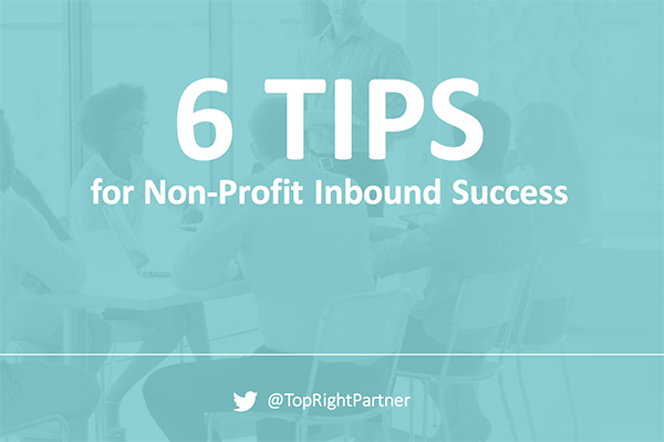 6 Tips for Nonprofit Inbound Marketing Success
