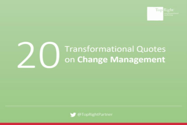 20 Transformational Quotes On Change Management Topright Partners