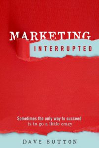 Marketing, Interrupted by Dave Sutton